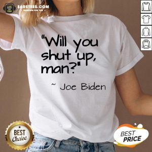 2020 Joe Biden Will You Shut Up Man V-neck
