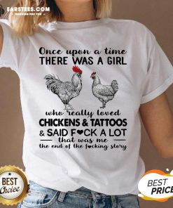 Once Upon A Time There Was A Girl Who Really Loved Chickens And Tattoos And Said Fuck A Lot V-neck
