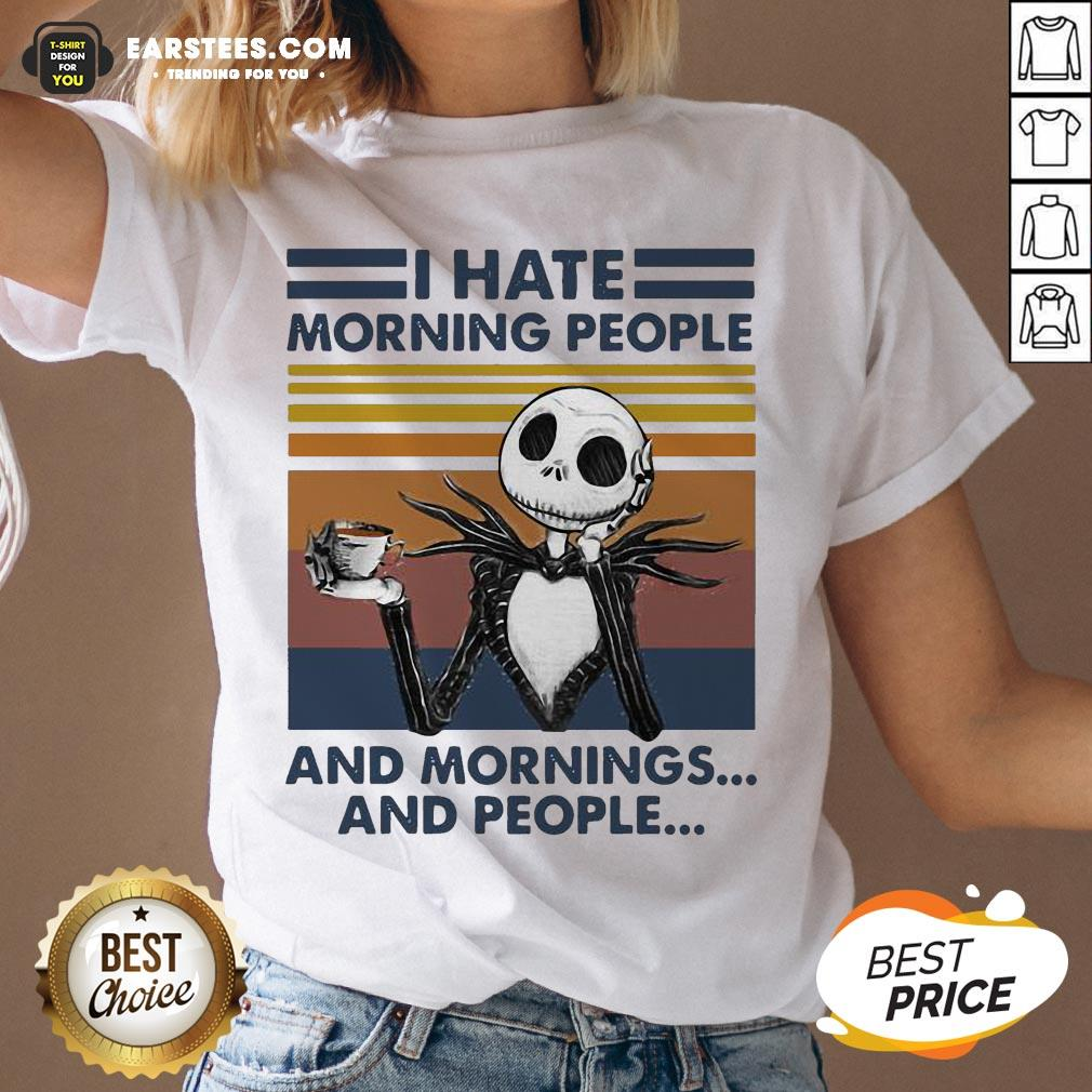 Pretty I Hate Morning People And Mornings And People Halloween Skeleton Lover Coffee White V-neck - Design By Earstees.com