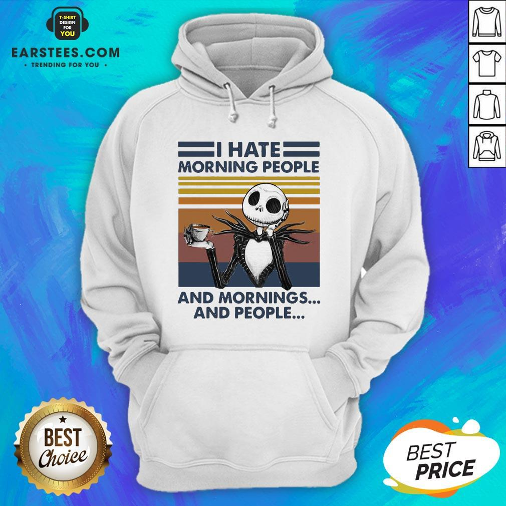 Pretty I Hate Morning People And Mornings And People Halloween Skeleton Lover Coffee White Hoodie - Design By Earstees.com