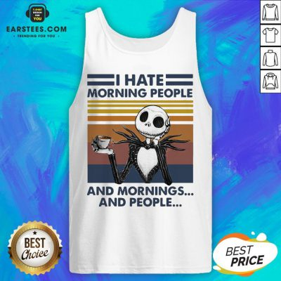 Pretty I Hate Morning People And Mornings And People Halloween Skeleton Lover Coffee White Tank Top - Design By Earstees.com