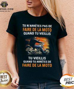 Tu N'arretes Pas De Faire De La Moto Quand Tu Vieillis Tu Vieilli Quand Tu Arretes De Fare De La Moto V-neck - Design By Earstees.com