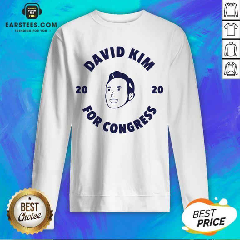 Awesome David Kim 2020 For Congress Sweatshirt - Design By Earstees.com