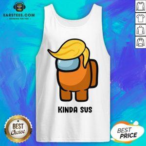 Awesome Donald Trump Among Us Kinda Sus Tank Top - Design By Earstees.com