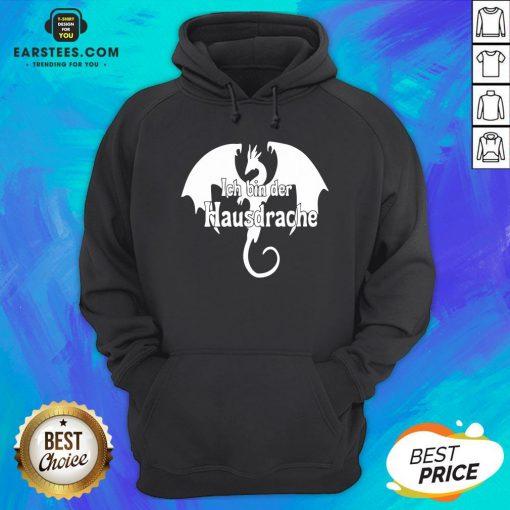 Awesome Dragon Ich Bin Der Hausdrache Hoodie - Design By Earstees.com