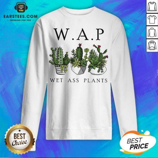 Awesome Katus Garden WAP Wet Ass Plants Sweatshirt