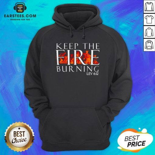 Awesome Keep The Fire Burning Lev 612 Hoodie - Design By Earstees.com