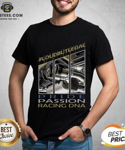Awesome Loubutlegal Pride Passion Racing DNA Shirt - Design By Earstees.com