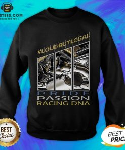 Awesome Loubutlegal Pride Passion Racing DNA Sweatshirt - Design By Earstees.com
