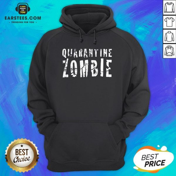 Awesome Quarantine Zombie Hoodie - Design By Earstees.com