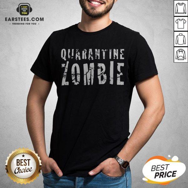 Awesome Quarantine Zombie Shirt - Design By Earstees.com