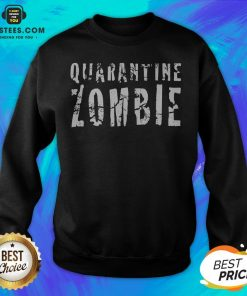 Awesome Quarantine Zombie Sweatshirt - Design By Earstees.com