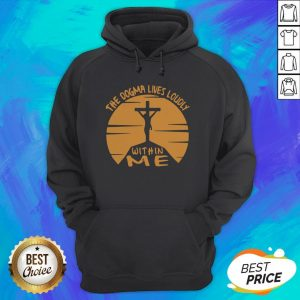Awesome The Dogma Lives Loudly Within Me Catholic Hoodie