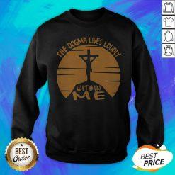 Awesome The Dogma Lives Loudly Within Me Catholic Sweatshirt