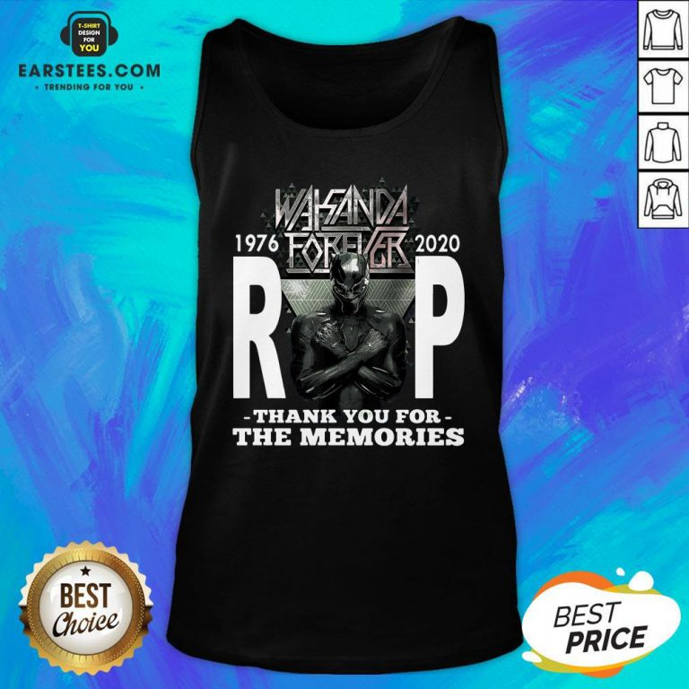 Awesome Wakanda Forever Rip Black Panther 1976 2020 Thank You For The Memories Tank Top - Design By Earstees.com