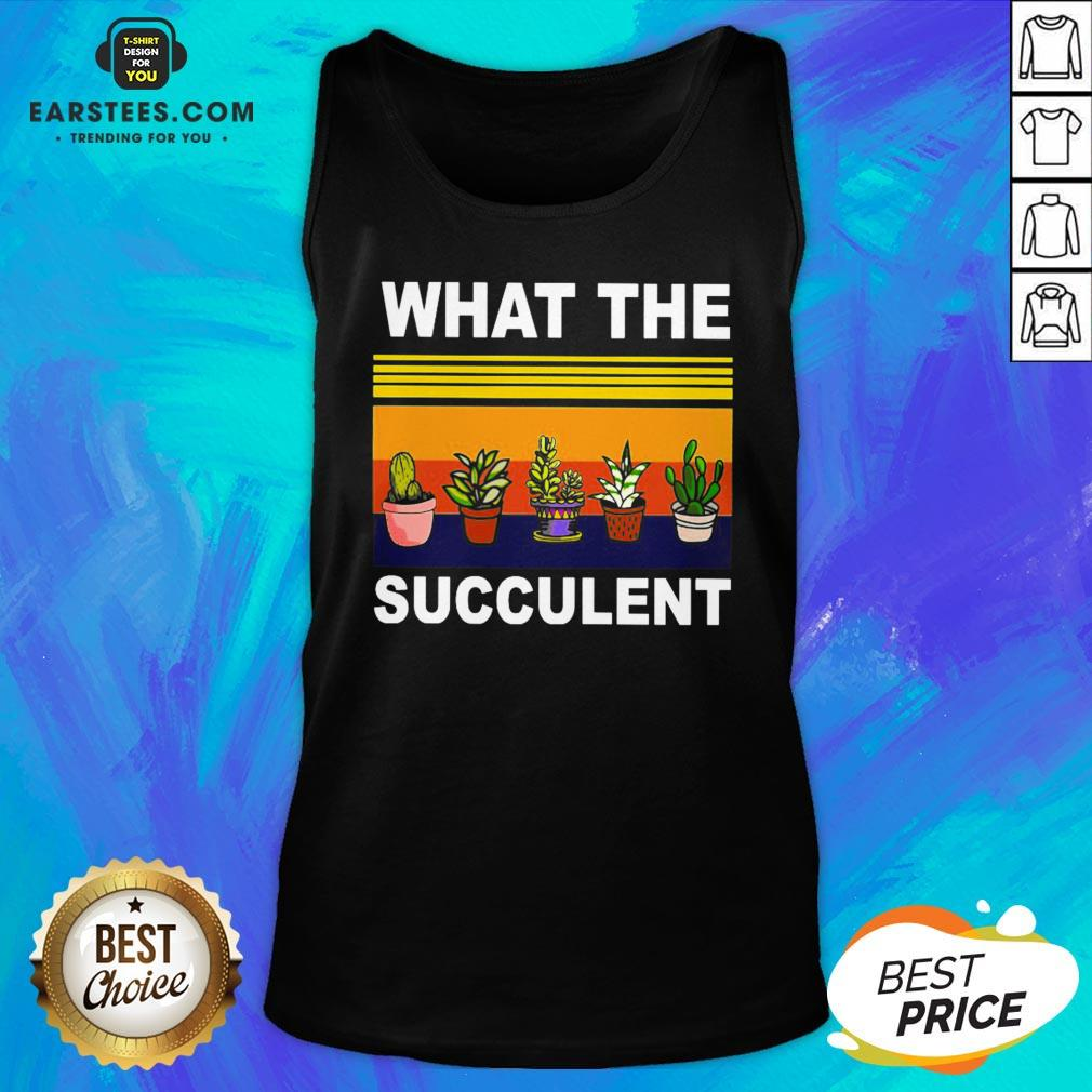 Awesome What The Succulent Vintage Retro Tank Top - Design By Earstees.com