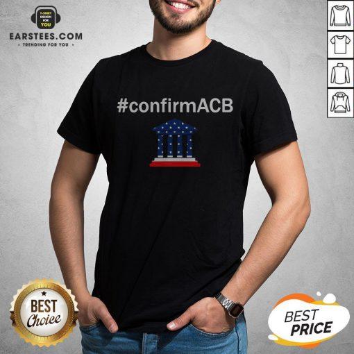 Confirm ACB Amy Coney Barrett Supreme Court America Flag USA T-Shirt - Design By Earstees.com