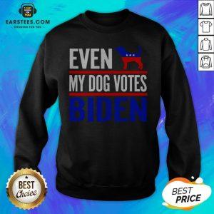 Even My Beagle Dog Votes Biden Democrat Election Sweatshirt - Design By Earstees.com