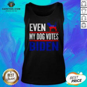 Even My Beagle Dog Votes Biden Democrat Election Tank Top - Design By Earstees.com