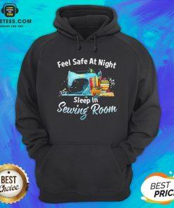 Feel Safe At Night Sleep In Sewing Room Hoodie - Design By Earstees.com