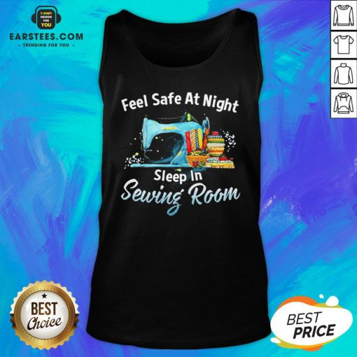 Feel Safe At Night Sleep In Sewing Room Tank Top - Design By Earstees.com