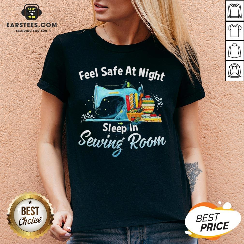 Feel Safe At Night Sleep In Sewing Room V-neck - Design By Earstees.com