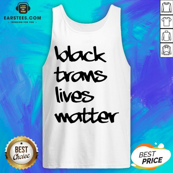 Funny Black Trans Lives Matter Tank Top - Design By Earstees.com
