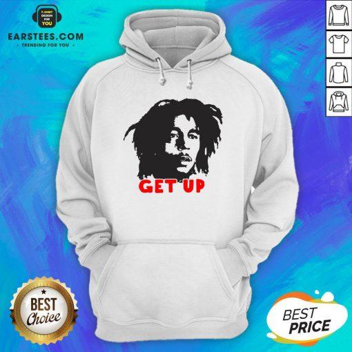 Funny Bob Marley Get Up Hoodie - Design By Earstees.com