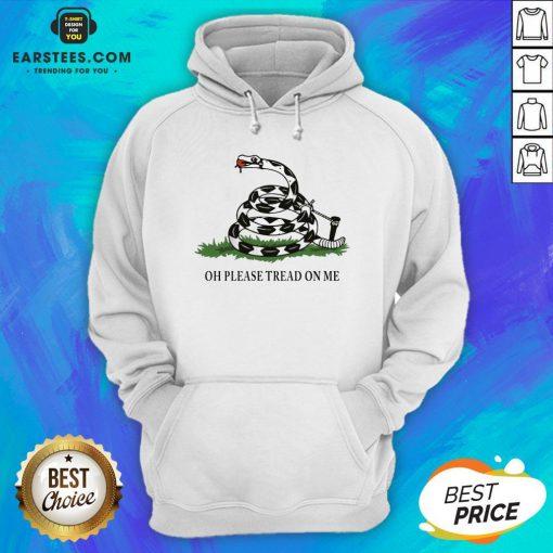 Funny Gadsden Flag Oh Please Tread On Me Hoodie - Design By Earstees.com