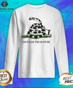 Funny Gadsden Flag Oh Please Tread On Me Sweatshirt - Design By Earstees.com