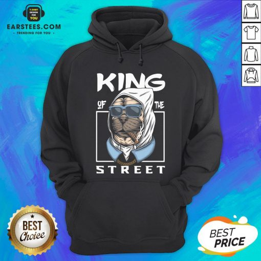 Funny King Of The Street Dog Hoodie - Design By Earstees.com