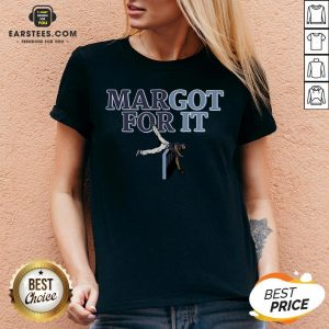 Funny Margot For It V-neck - Design By Earstees.com