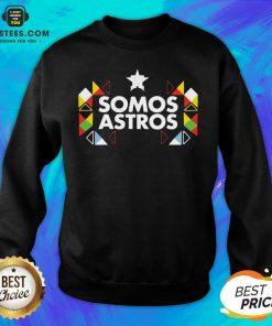 Funny Somos Astros Sweatshirt - Design By Earstees.com