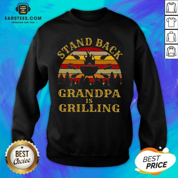 Funny Stand Back Grandpa Is Grilling Vintage Retro Sweatshirt - Design By Earstees.com