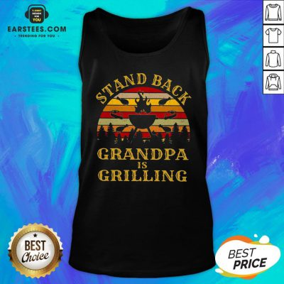 Funny Stand Back Grandpa Is Grilling Vintage Retro Tank Top - Design By Earstees.com