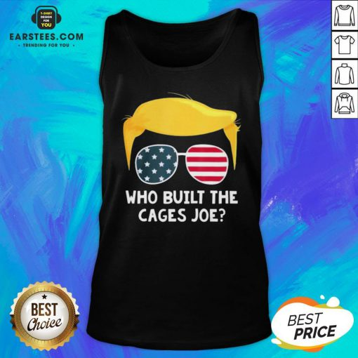 Funny Who Built The Cages Joe Donald Trump Sunglasses American Flag Tank Top- Design By Eerstees.com