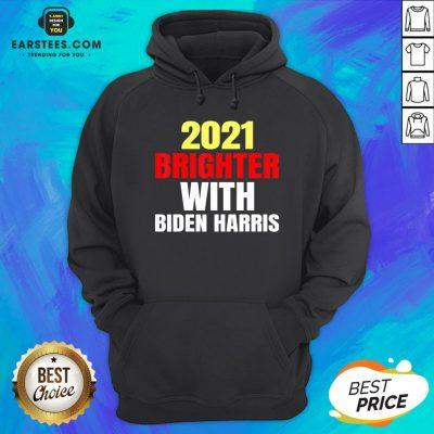 Good 2021 Brighter With Biden Harris Hoodie - Design By Earstees.com