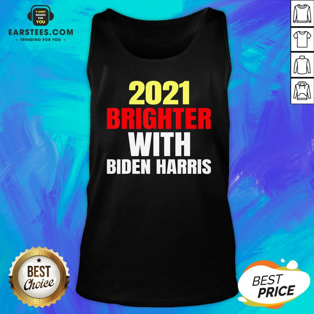 Good 2021 Brighter With Biden Harris Tank Top  - Design By Earstees.com