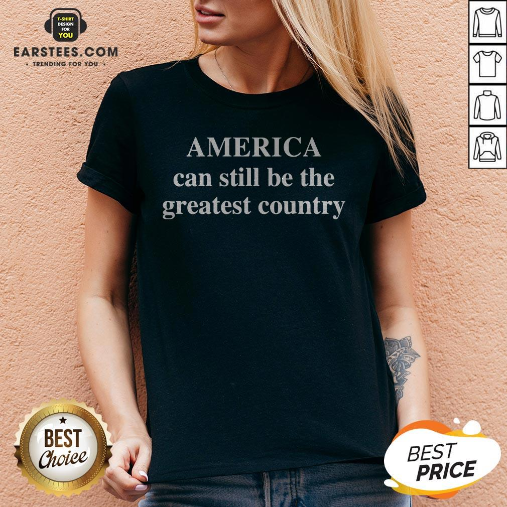 Good America Can Still Be The Greatest Country V-neck - Design By Earstees.com