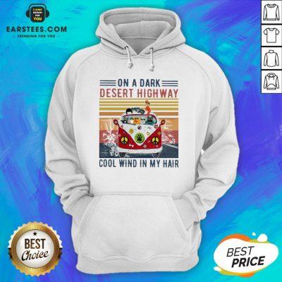 Good Cats Driver Hippie On The Dark Desert Highway Cool Wind In My Hair Vintage Hoodie - Design By Earstees.com