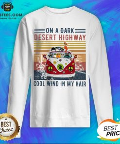 Good Cats Driver Hippie On The Dark Desert Highway Cool Wind In My Hair Vintage Sweatshirt - Design By Earstees.com