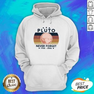 Good Pluto Never Forget 1930 2006 Hoodie
