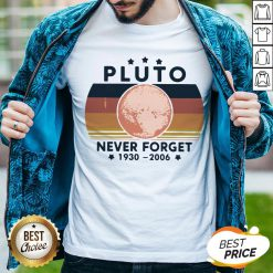 Good Pluto Never Forget 1930 2006 Shirt
