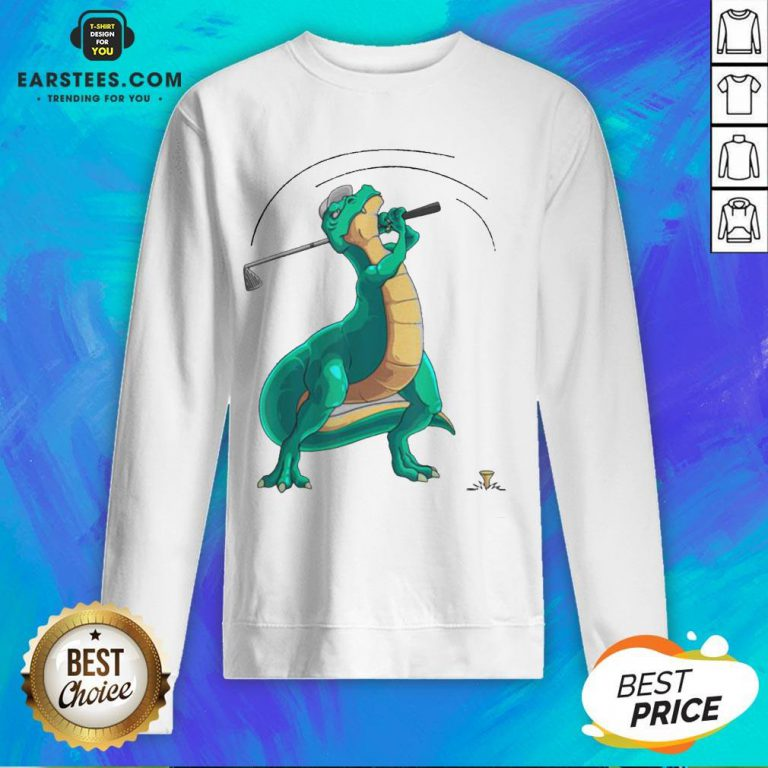 Good T-Rex Playing Golf Dino Ball Game Sports Sweatshirt - Design By Earstees.com