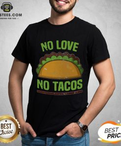 Good Tacos Vintage Mexican Iowa No Love No Tacos Food Grill Humor T-Shirt - Design By Earstees.com