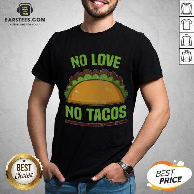 Good Tacos Vintage Mexican Iowa No Love No Tacos Food Grill Humor T-Shirt - Design By Earstees.com