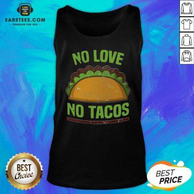 Good Tacos Vintage Mexican Iowa No Love No Tacos Food Grill Humor Tank Top - Design By Earstees.com