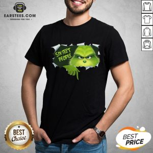 Good The Grinch Six Feet People Shirt- Design By Earstees.com