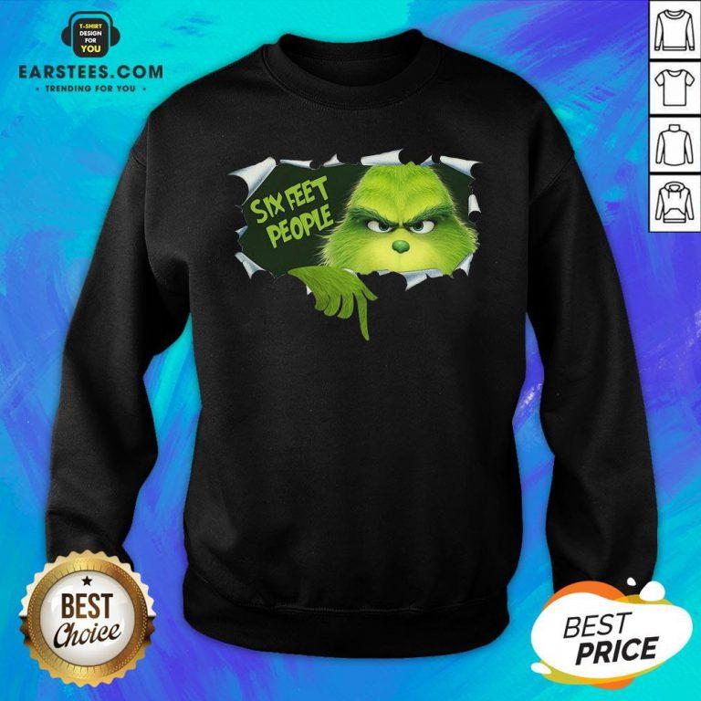 Good The Grinch Six Feet People Sweatshirt - Design By Earstees.com