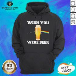 Good Wish You Were Beer Hoodie - Design By Earstees.com